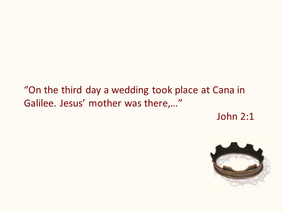 On the third day a wedding took place at Cana in Galilee. Jesus' mother was there,… John 2:1