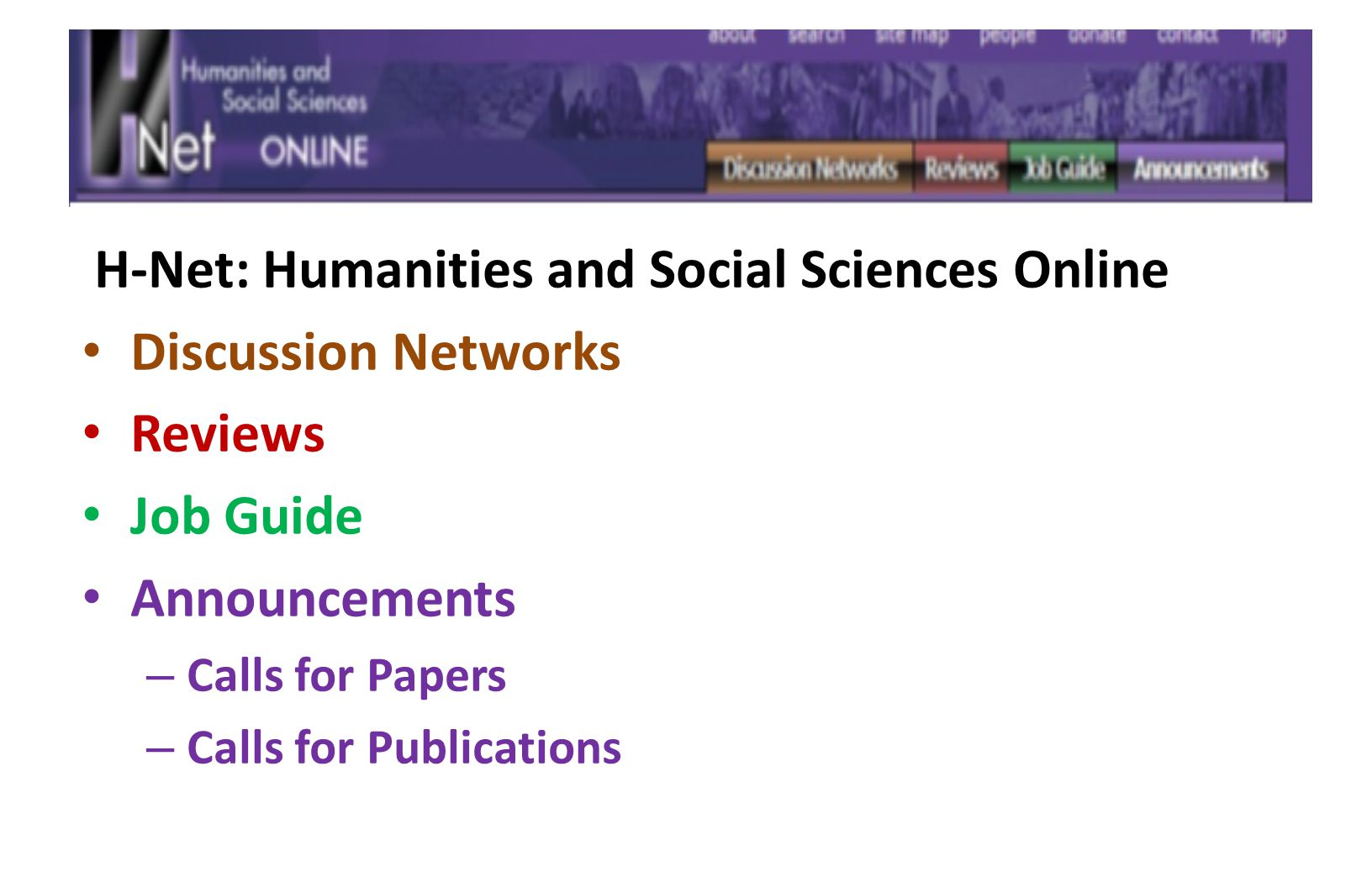 H-Net: Humanities and Social Sciences Online Discussion Networks Reviews Job Guide Announcements – Calls for Papers – Calls for Publications