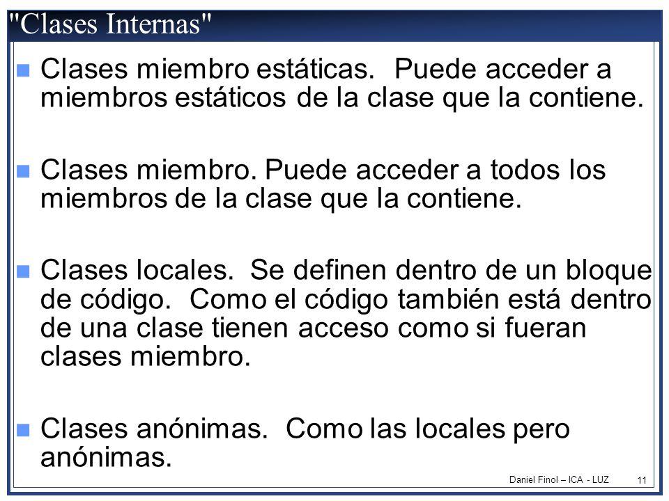 Daniel Finol – ICA - LUZ 11 Clases Internas Clases miembro estáticas.