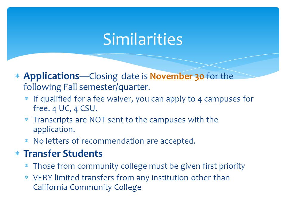  Applications —Closing date is November 30 for the following Fall semester/quarter.