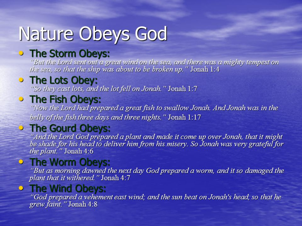 Gentiles Obey God The Sailors Obey The Sailors Obey – The captain came to him, and said to him, What do you mean, sleeper.