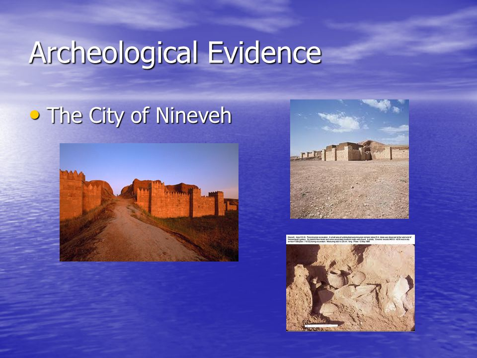 Archeological Evidence The City of Nineveh The City of Nineveh