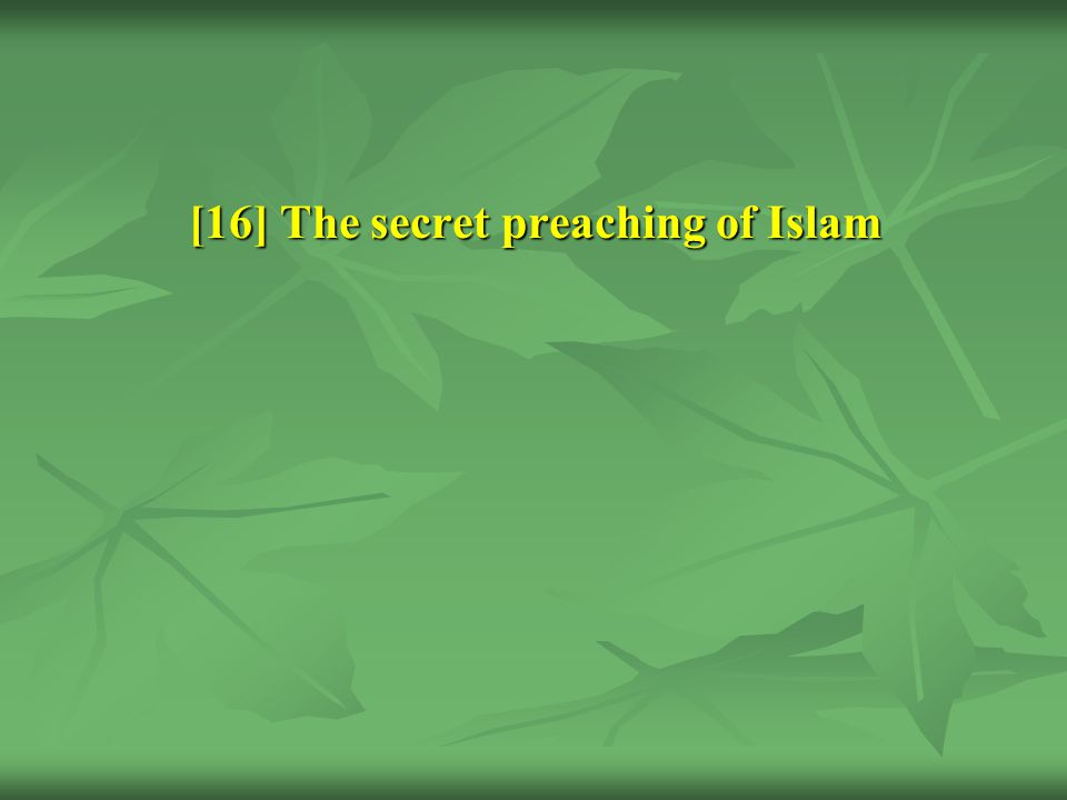 [16] The secret preaching of Islam