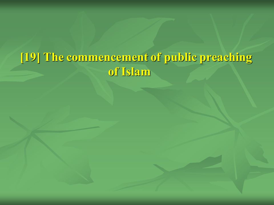 [19] The commencement of public preaching of Islam