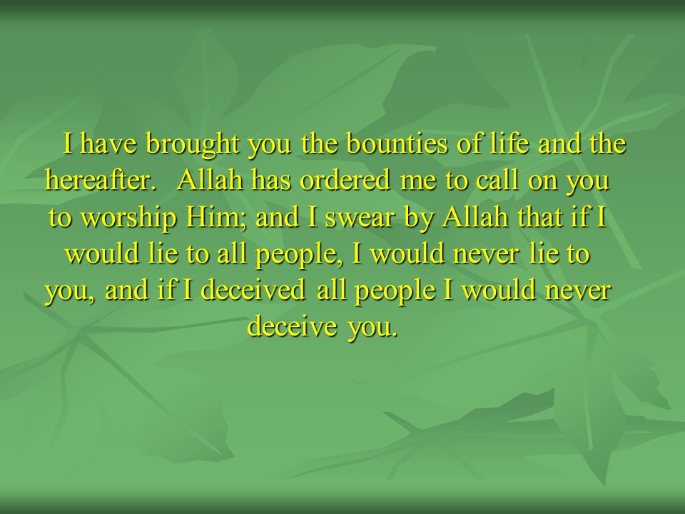 I have brought you the bounties of life and the hereafter.