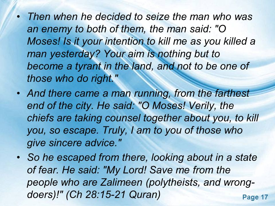 Page 17 Then when he decided to seize the man who was an enemy to both of them, the man said: O Moses.