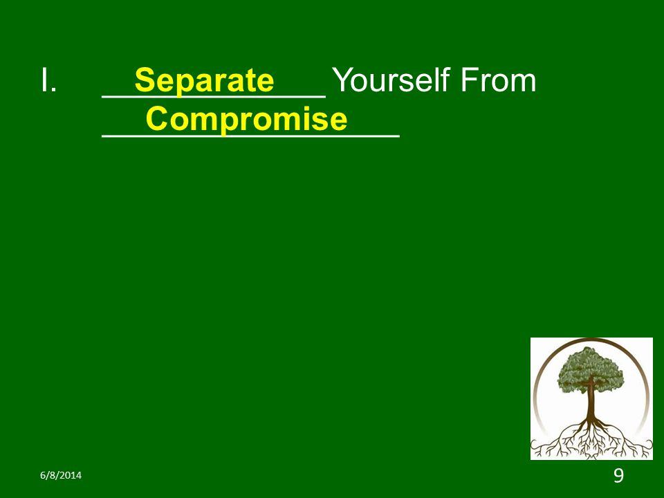 I.____________ Yourself From ________________ Separate Compromise 6/8/2014 9