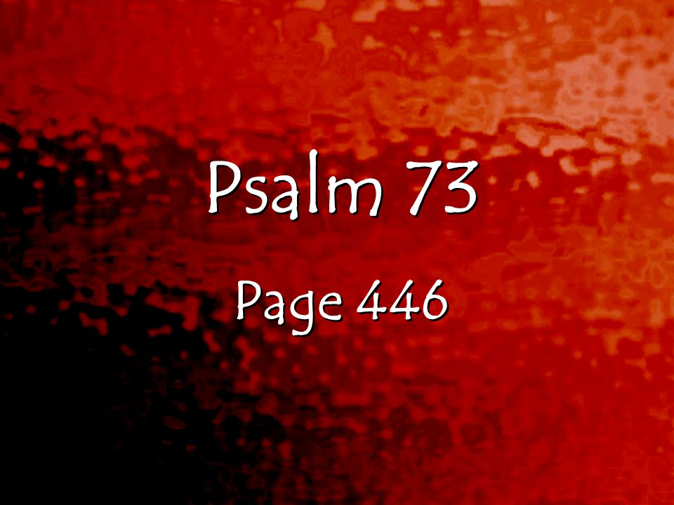 Psalm 73 Page 446 Psalm 73 Page 446