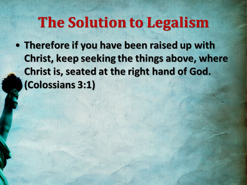 The Solution to Legalism It was for freedom that Christ set us free; therefore keep standing firm and do not be subject again to a yoke of slavery.