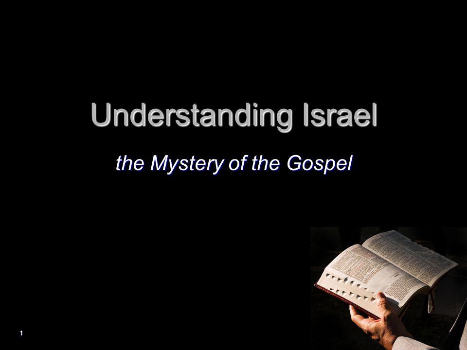 1 Understanding Israel the Mystery of the Gospel