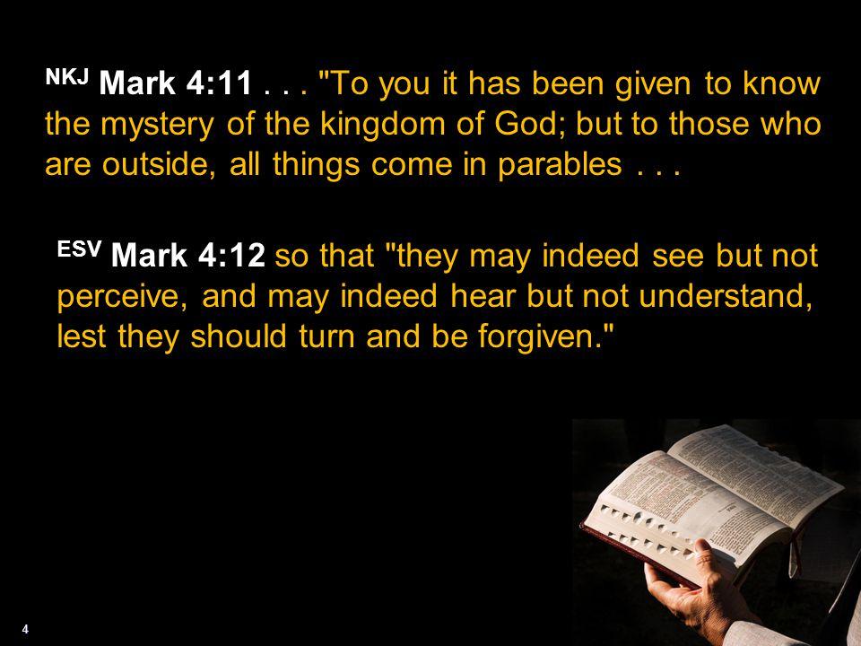 4 NKJ Mark 4:11...