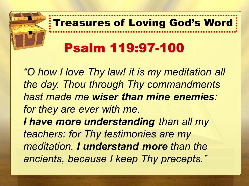 O how I love Thy law. it is my meditation all the day.