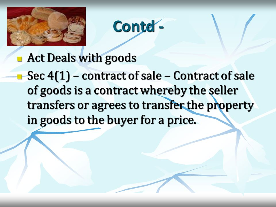 Types of goods Goods Existing goods Future goods Contingent goods