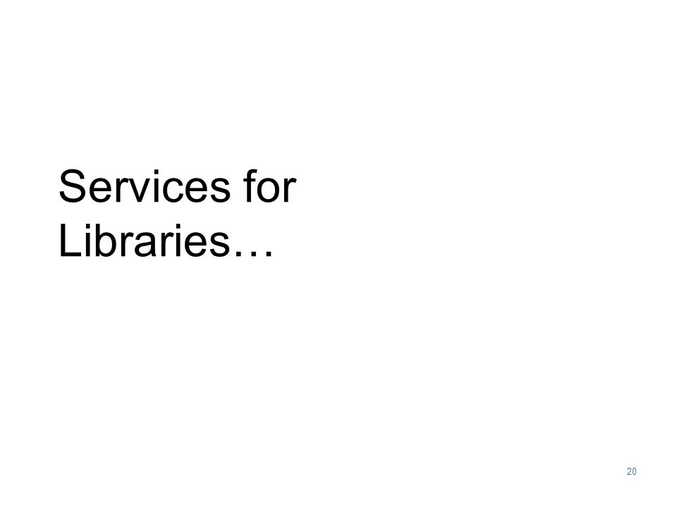 20 Services for Libraries…