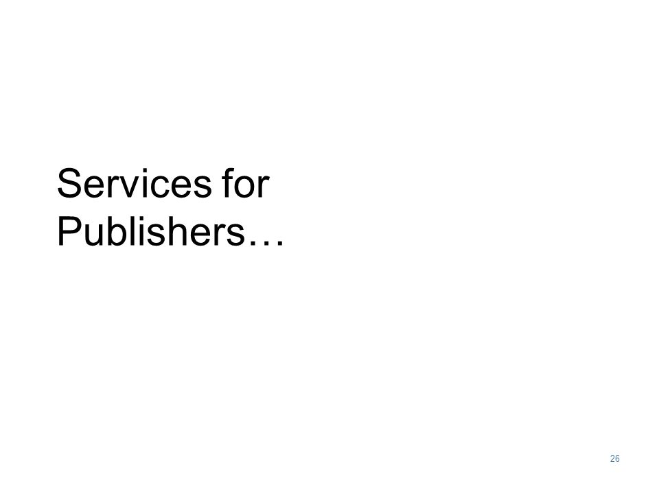 26 Services for Publishers…