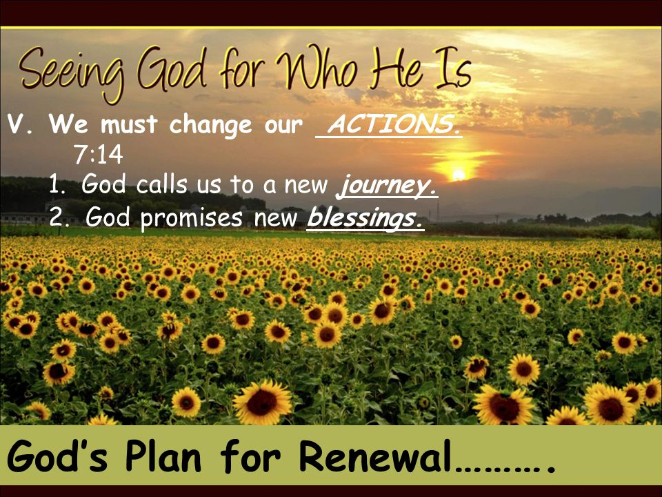 God's Plan for Renewal ……….V.We must change our ACTIONS.