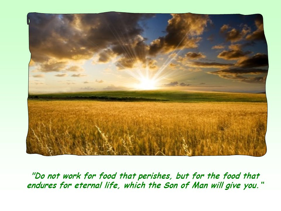 To them Jesus was only a wonder-worker, an earthly messiah who could give them food cheaply and in abundance.