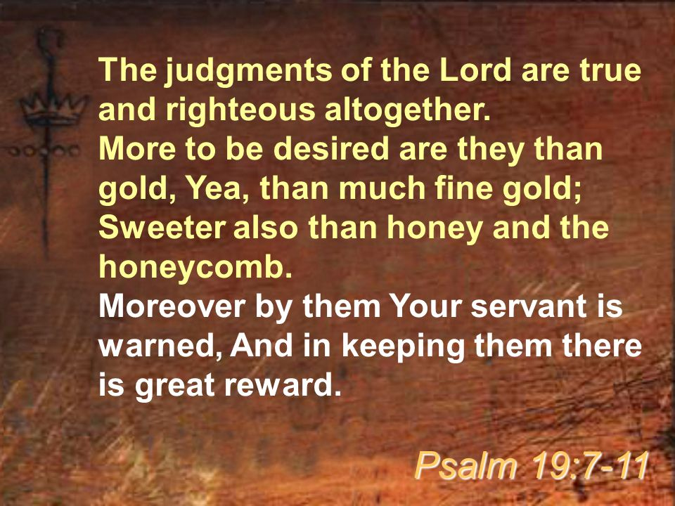 The judgments of the Lord are true and righteous altogether.