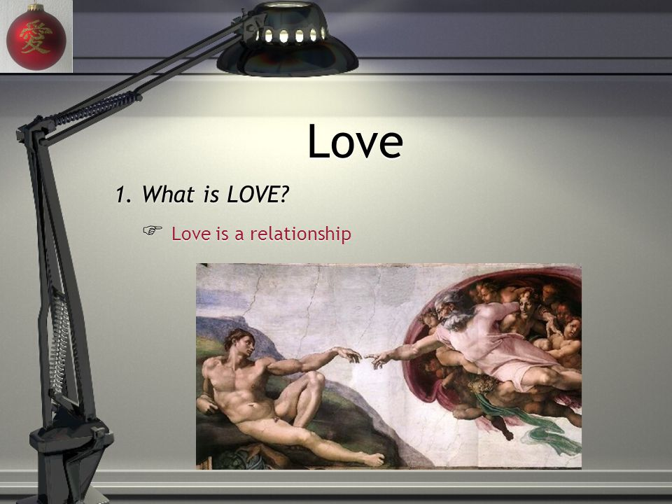 1.What is LOVE.