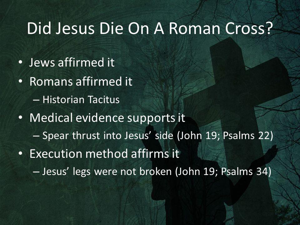 Did Jesus Die On A Roman Cross.