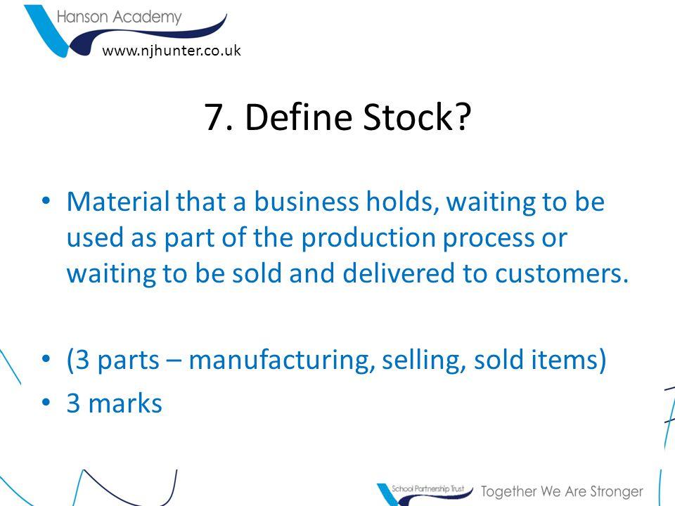 www.njhunter.co.uk 7. Define Stock.