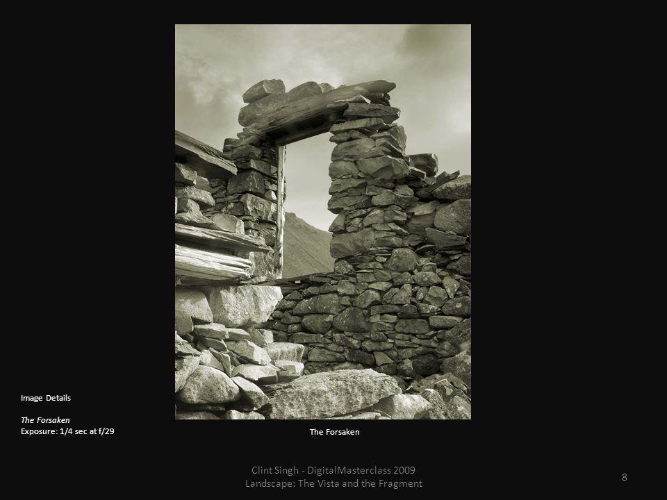 8 Image Details The Forsaken Exposure: 1/4 sec at f/29 The Forsaken