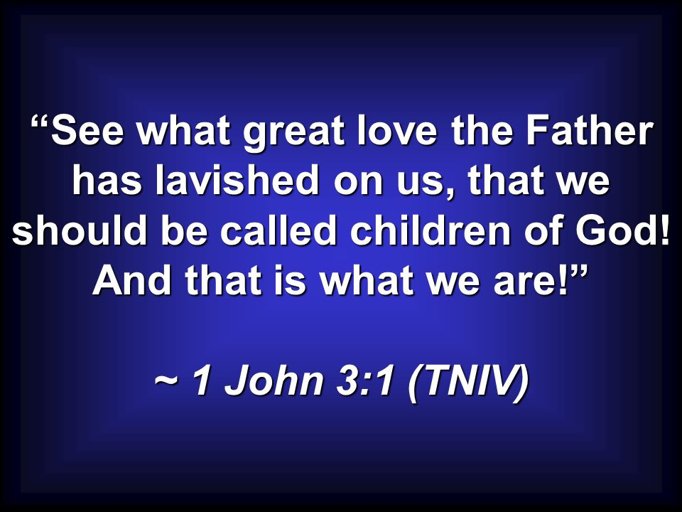 Jesus said to them, 'If God were your Father, you would love me, for I came from God and now am here.