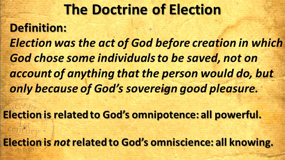 Election and Evangelism 1)God has chosen some people to believe and be saved.