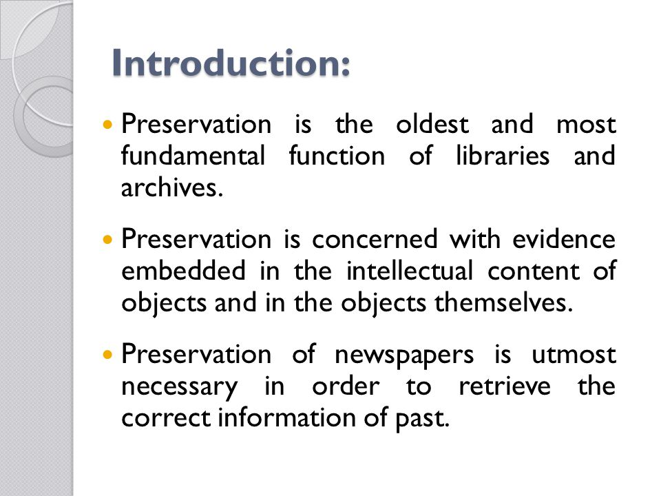 Introduction: Preservation is the oldest and most fundamental function of libraries and archives.