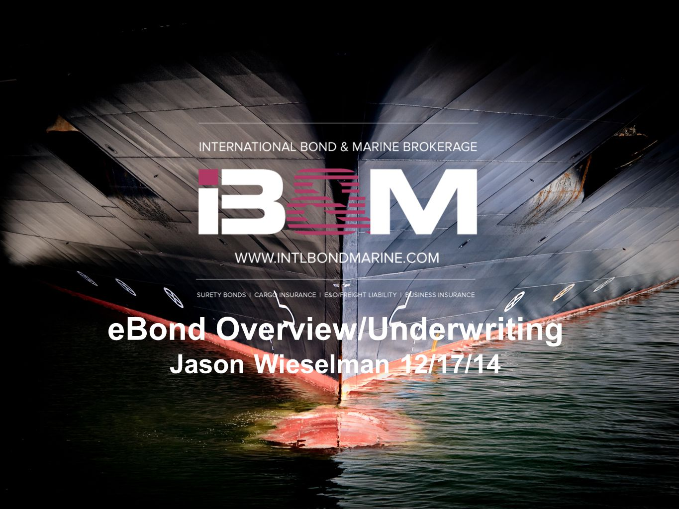 eBond Overview/Underwriting Jason Wieselman 12/17/14