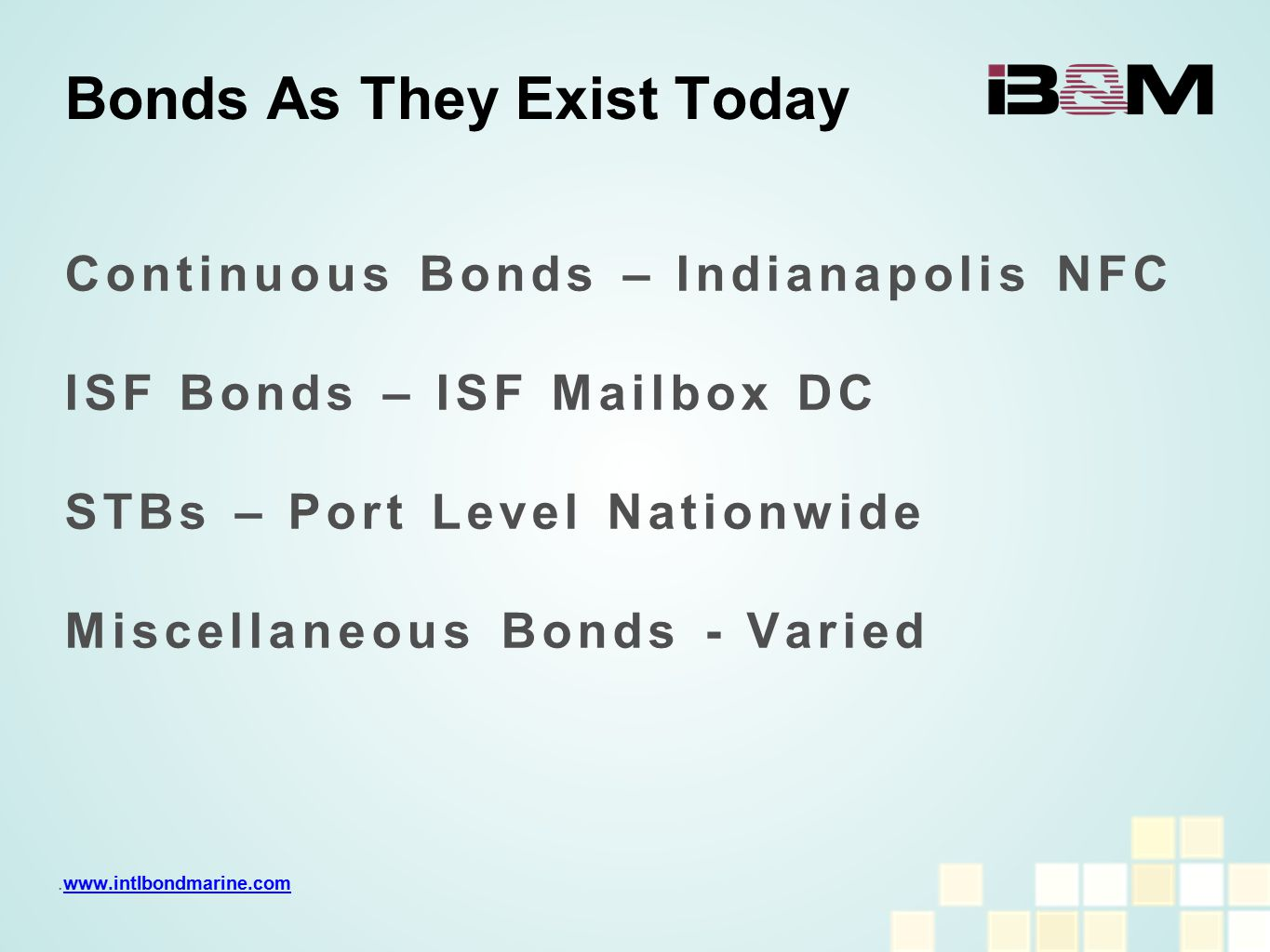Continuous Bonds – Indianapolis NFC ISF Bonds – ISF Mailbox DC STBs – Port Level Nationwide Miscellaneous Bonds - Varied Bonds As They Exist Today.www