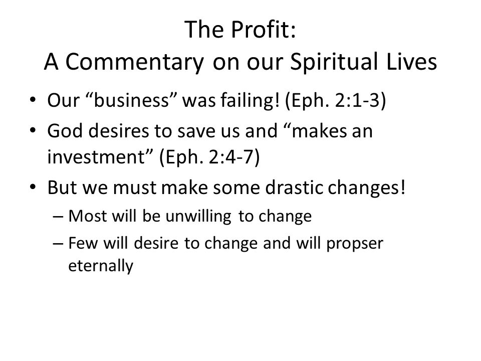 The Profit: A Commentary on our Spiritual Lives Our business was failing.