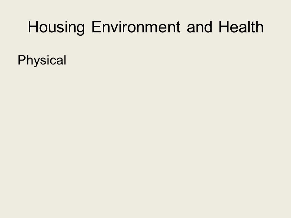 Housing Environment and Health Physical