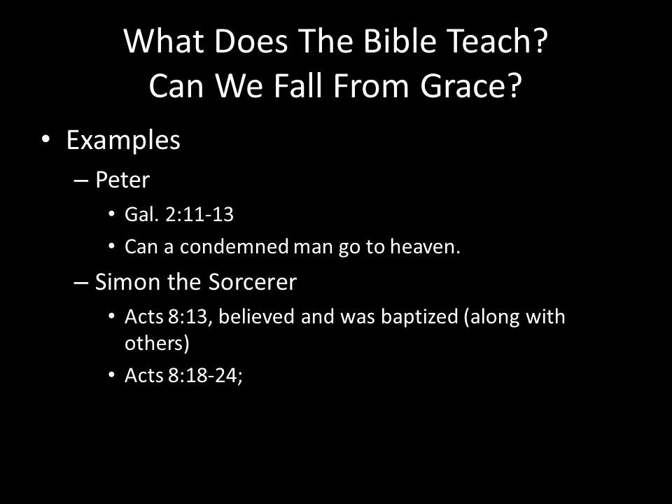 What Does The Bible Teach. Can We Fall From Grace.