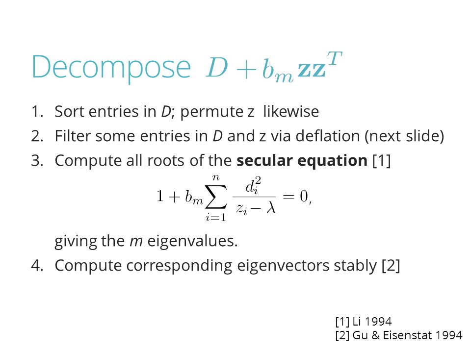 Decompose 1.Sort entries in D; permute z likewise 2.