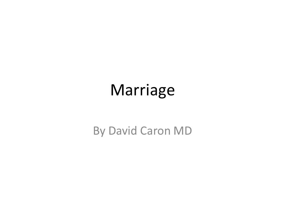 Marriage By David Caron MD