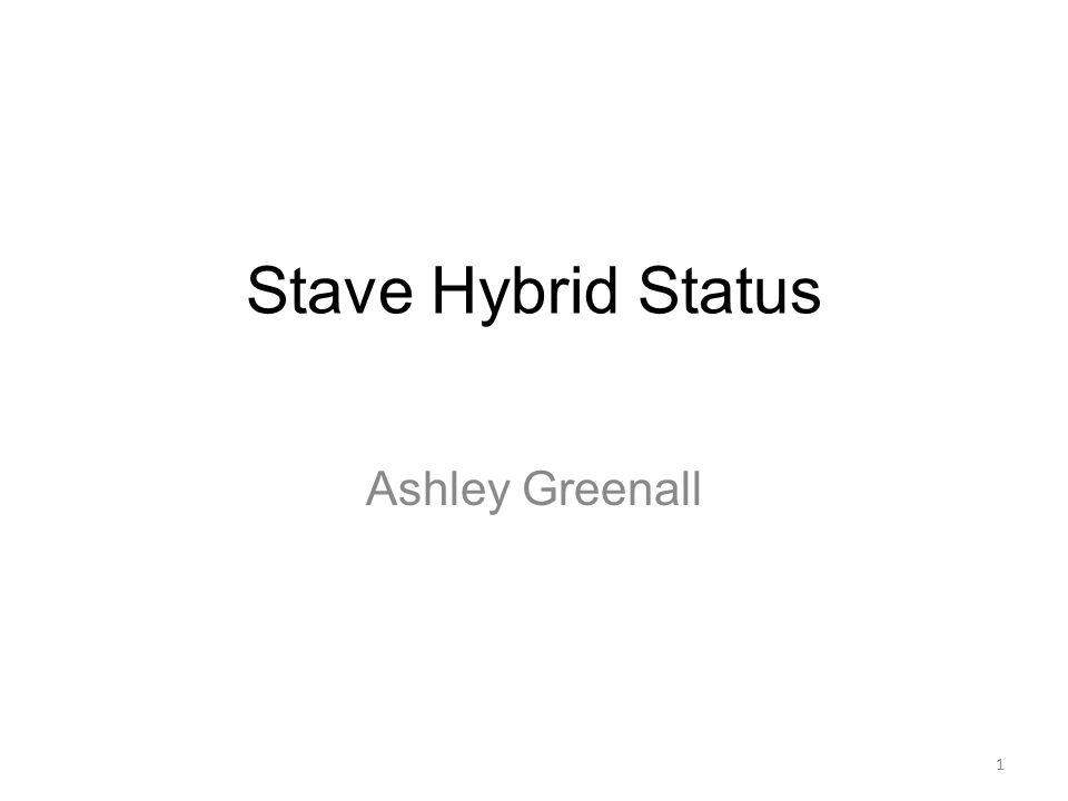 Stave Hybrid Status Ashley Greenall 1