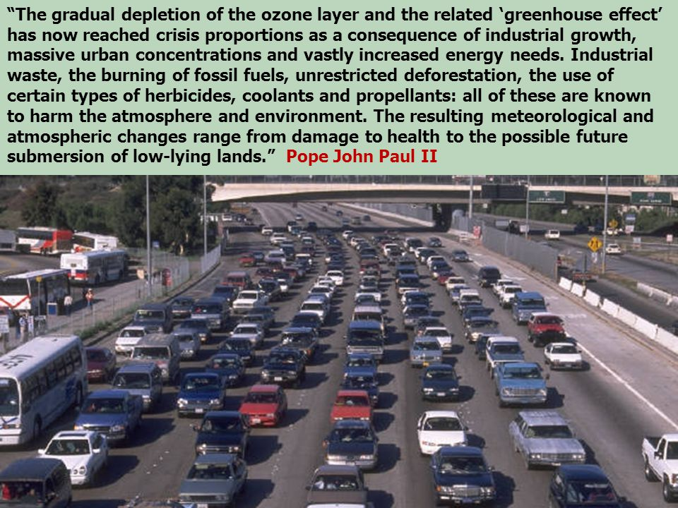 """""""The gradual depletion of the ozone layer and the related 'greenhouse effect' has now reached crisis proportions as a consequence of industrial growth"""
