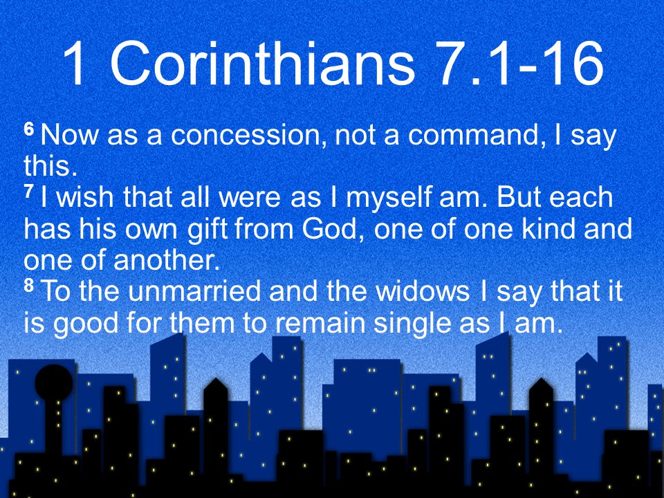 1 Corinthians 7.17-24 19 For neither circumcision counts for anything nor uncircumcision, but keeping the commandments of God.