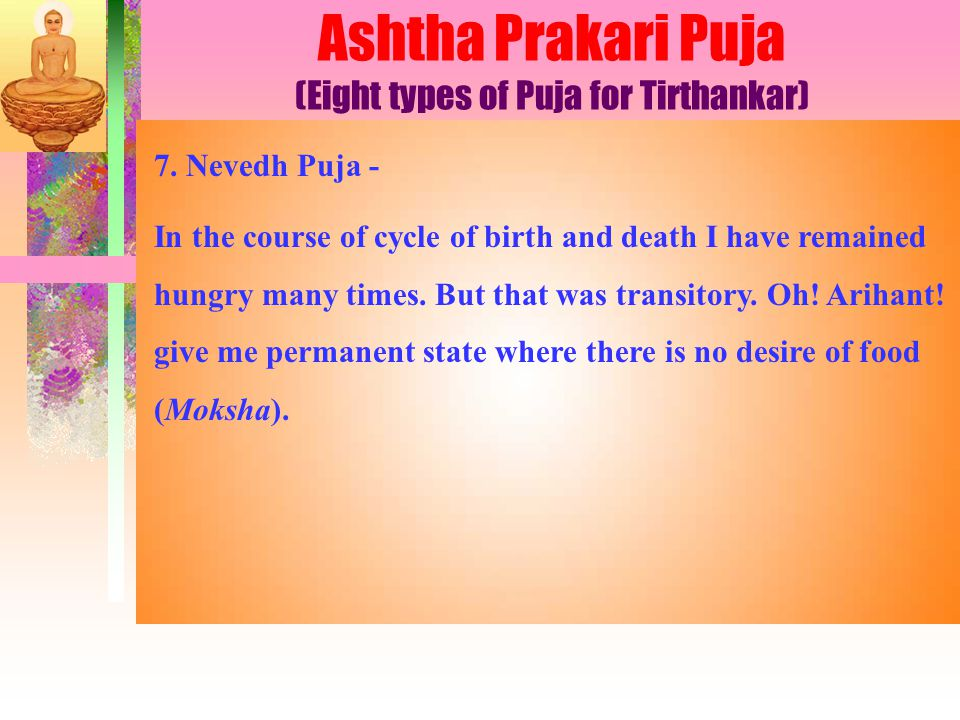 7. Nevedh Puja - In the course of cycle of birth and death I have remained hungry many times.