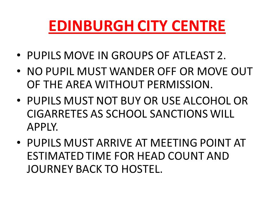 EDINBURGH CITY CENTRE PUPILS MOVE IN GROUPS OF ATLEAST 2.