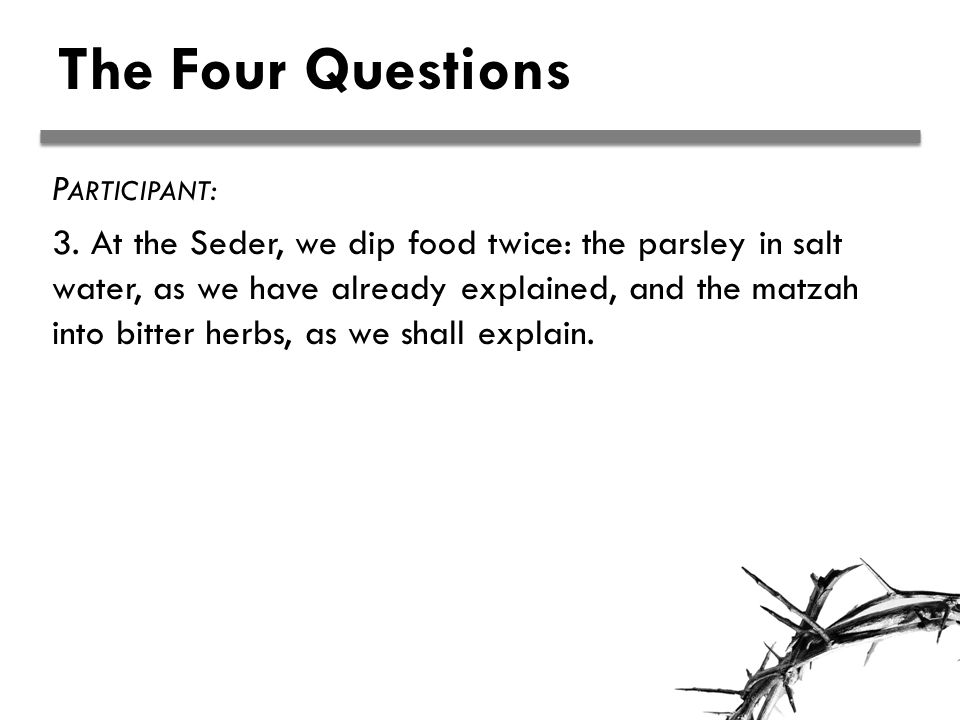The Four Questions P ARTICIPANT : 3.