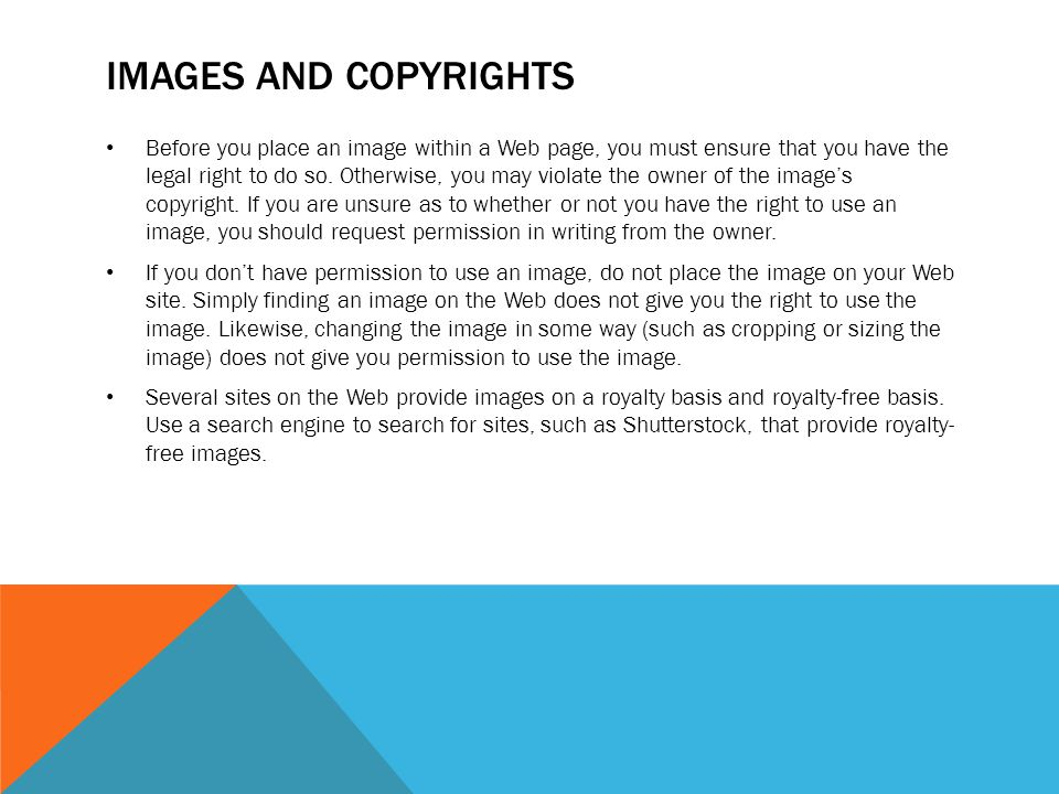 IMAGES AND COPYRIGHTS Before you place an image within a Web page, you must ensure that you have the legal right to do so.