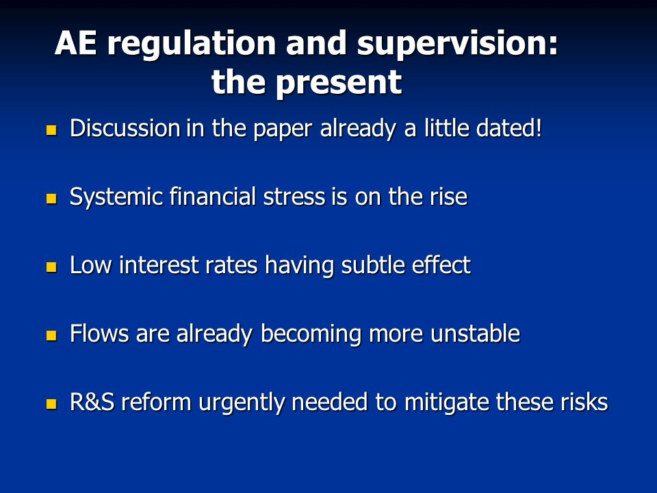 AE regulation and supervision: the present Discussion in the paper already a little dated.