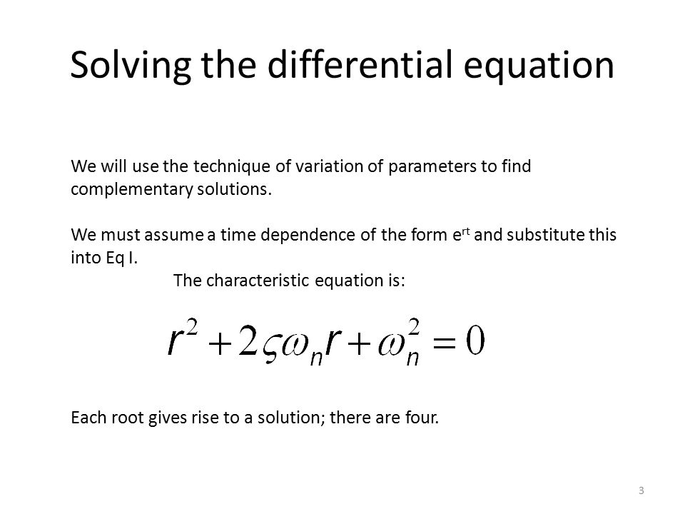 Four roots of the characteristic equation  leads to free oscillations  X c (t) = C sin(  n t +  ) 2.