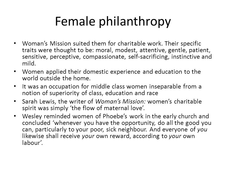 Female philanthropy Woman's Mission suited them for charitable work.