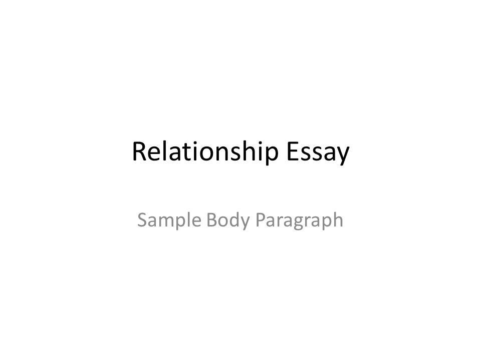 Relationship Essay Sample Body Paragraph