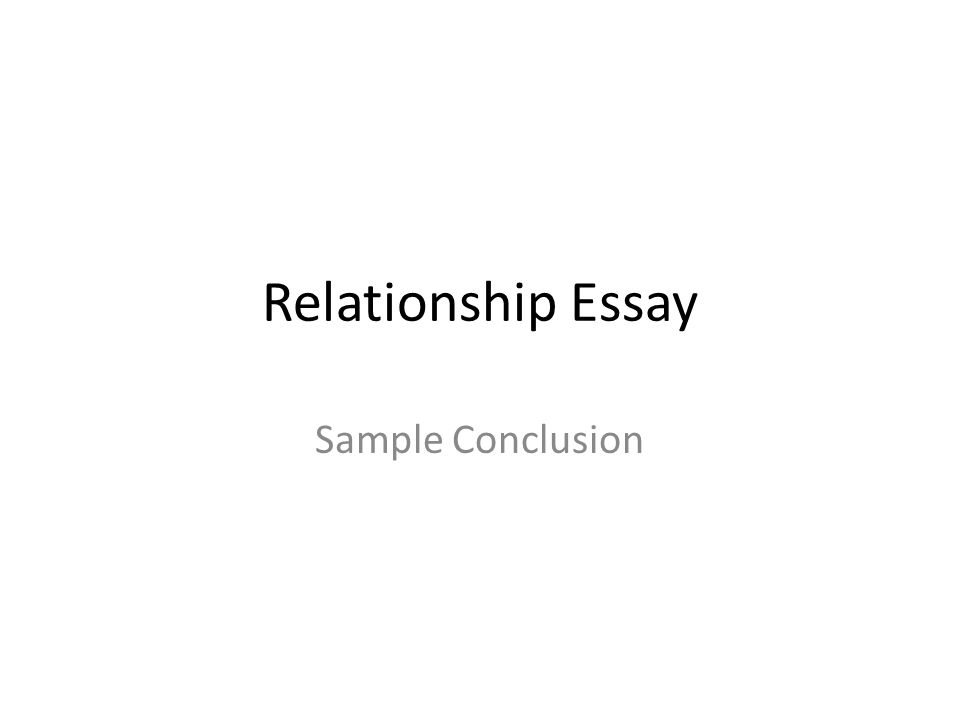 Relationship Essay Sample Conclusion