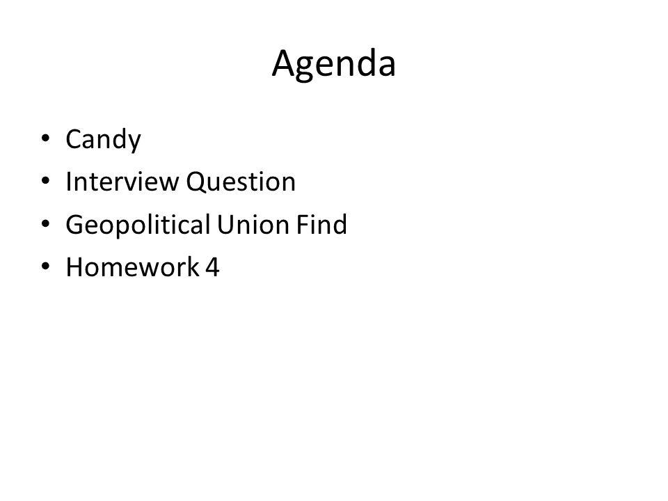 Agenda Candy Interview Question Geopolitical Union Find Homework 4
