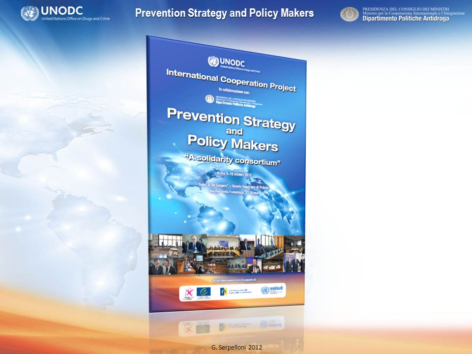 Prevention Strategy and Policy Makers G. Serpelloni 2012